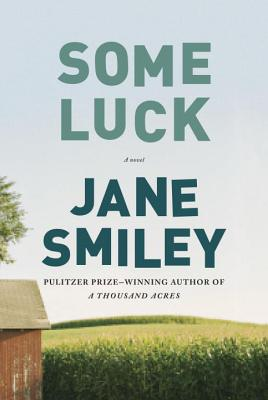 Some Luck By Smiley, Jane