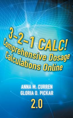 3-2-1 Calc! Comprehensive Dosage Calculations Online Course 2 Year Printed Access Card By Curren, Anna M./ Pickar, Gloria D.